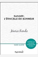 Ranger : l'étincelle du bonheur: Un manuel illustré par une experte dans l'art et l'organisation du rangement (French Edition) Kindle Edition