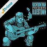 Bluestown [Explicit]