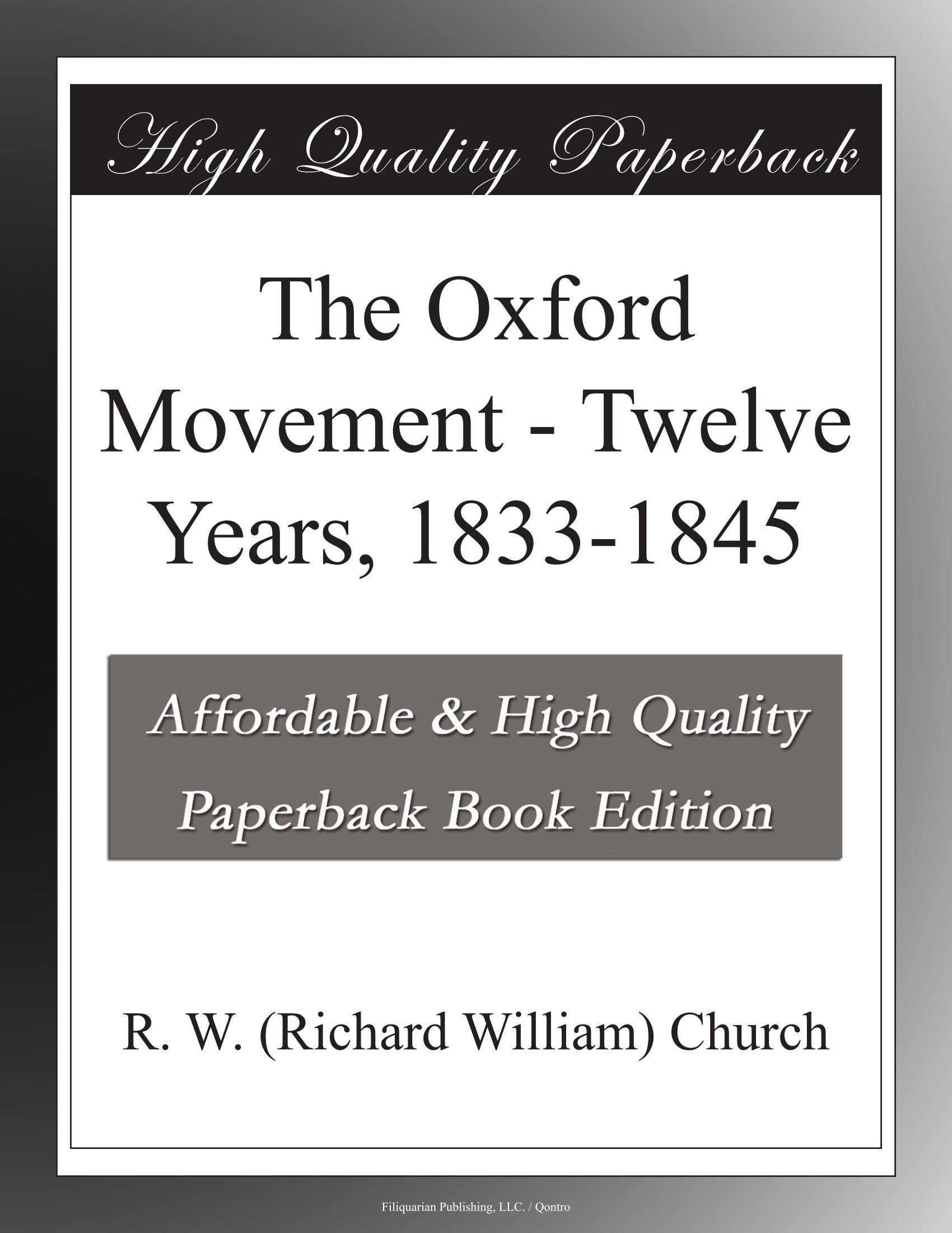 Read Online The Oxford Movement - Twelve Years, 1833-1845 pdf epub