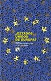¿Estados Unidos de Europa?: 267 (Investigación y Debate)