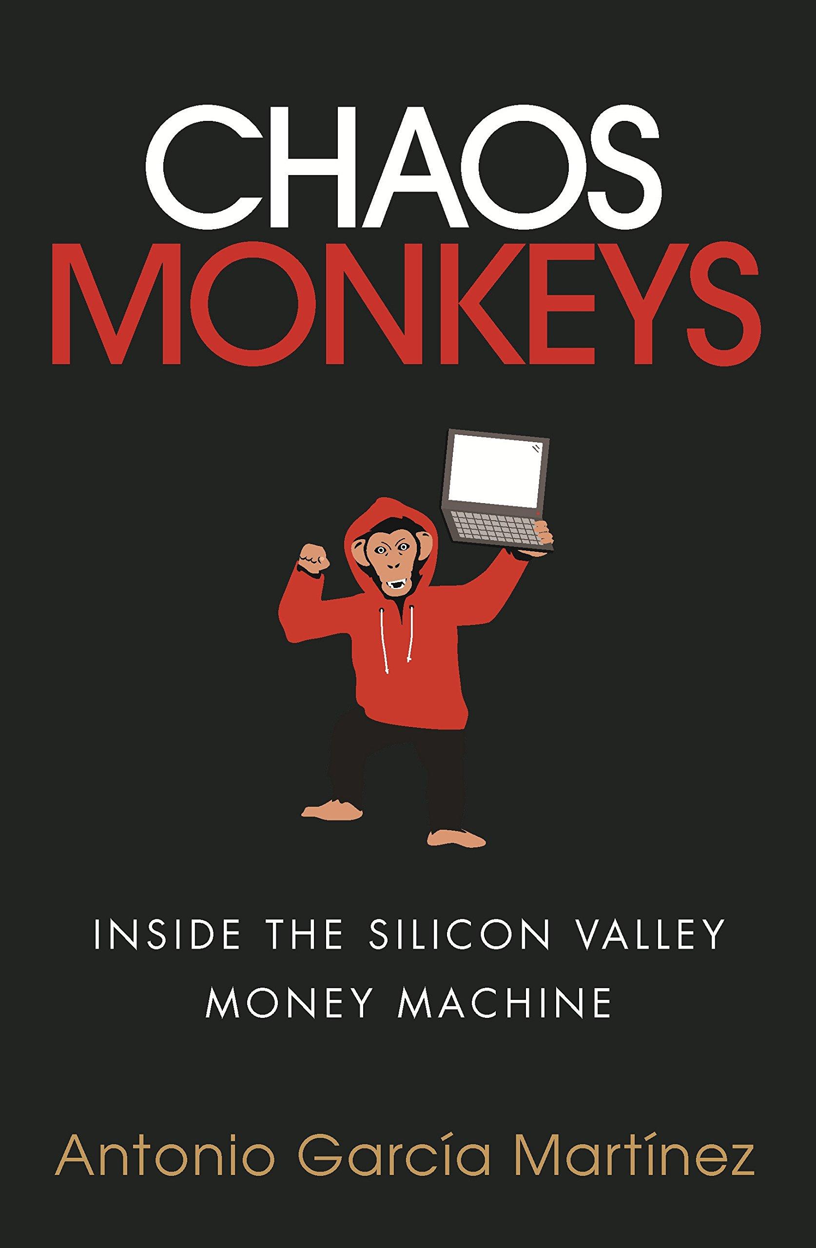 Chaos Monkeys Inside The Silicon Valley Money Machine Amazon De
