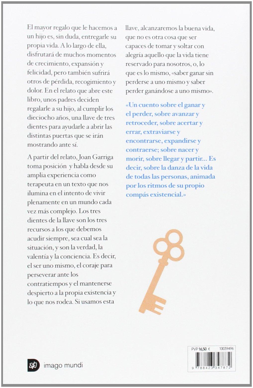 La llave de la buena vida : saber ganar sin perderse a uno mismo y saber  peder ganándose a uno mismo: Amazon.co.uk: Joan Garriga Andreu:  9788423347872: ...