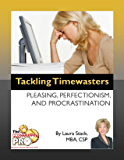 Tackling Timewasters - Pleasing, Perfectionism, and Procrastination