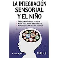 La Integracion Sensorial Y El Niño