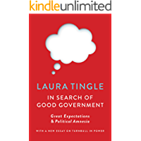 In Search of Good Government: Great Expectations & Political Amnesia