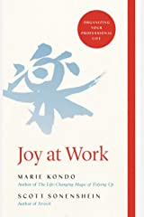 Joy at Work: Organizing Your Professional Life Kindle Edition