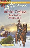 Yuletide Cowboys: The Cowboy's Yuletide Reunion\The Cowboy's Christmas Gift (Love Inspired)