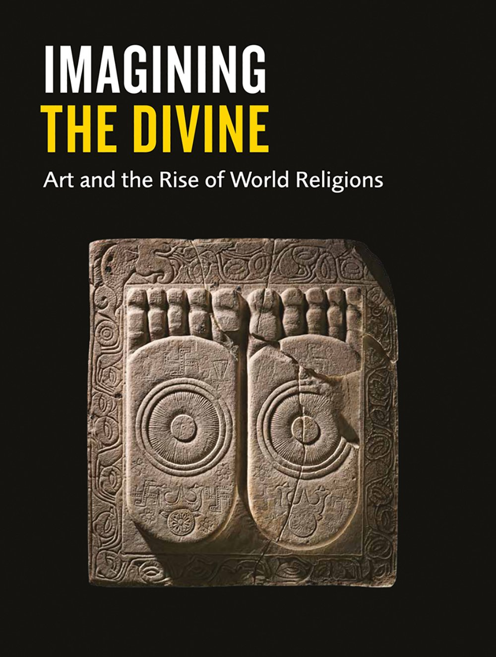 Imagining the Divine: Art and the Rise of World Religions