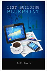 List Building Blueprint: Learn how to build a responsive email subscriber list Kindle Edition