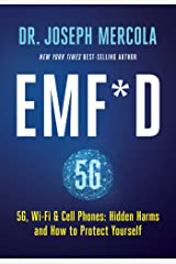EMF*D: 5G, Wi-Fi & Cell Phones: Hidden Harms and How to Protect Yourself Kindle Edition