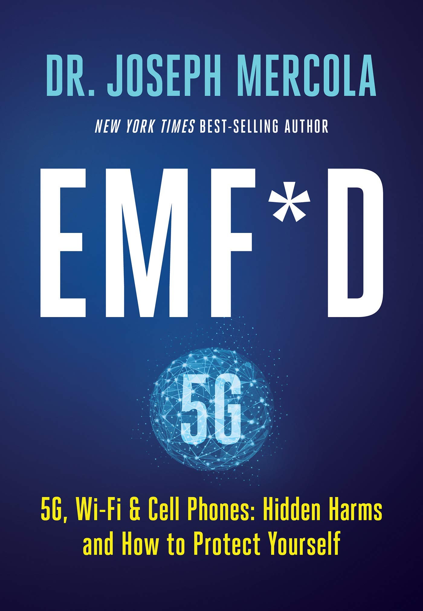 EMF*D  5G Wi Fi And Cell Phones Hidden Harms And How To Protect Yourself  English Edition