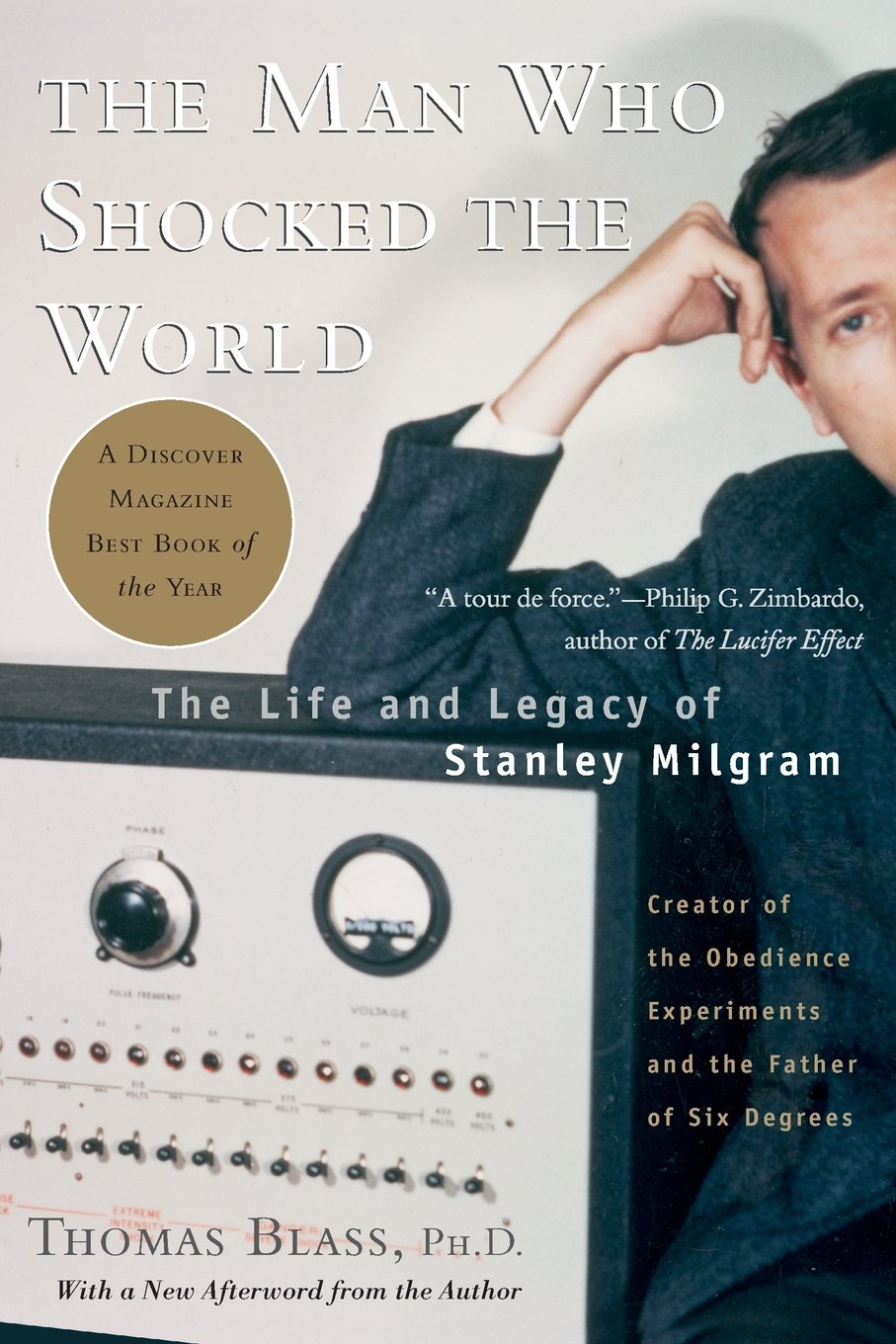 Read Online The Man Who Shocked The World: The Life and Legacy of Stanley Milgram ebook