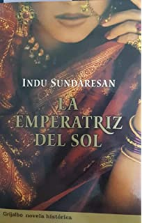 Emperatriz del sol, la (Novela Historica (grijalbo))