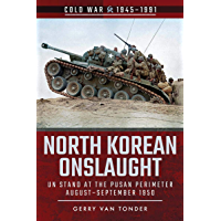 North Korean Onslaught: UN Stand at the Pusan Perimeter, August-September 1950 (Cold War 1945–1991)