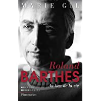 Roland Barthes : Au lieu de la vie