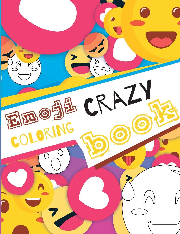 - Emoji Crazy Coloring Book: Emoji Coloring Book For Kids & Toddlers