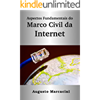 Aspectos Fundamentais do Marco Civil da Internet: Lei n. 12.965/2014