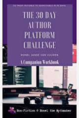 The 30 Author Platform Challenge: A Companion Workbook: Go from invisible to searchable in 30 days. (Non-Fiction @ Ronel the Mythmaker Book 3) Kindle Edition