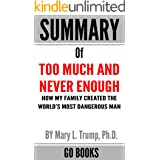 Summary of Too Much and Never Enough: How My Family Created the World's Most Dangerous Man by Mary L. Trump | a Go BOOKS Summ