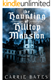The Haunting of Hilltop Mansion