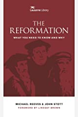 The Reformation: What You Need to Know and Why (Lausanne Library) Kindle Edition
