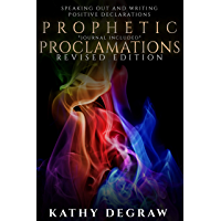 Prophetic Proclamations: Activating the Spiritual Realm to Operate in Your Favor (English Edition)