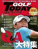 GOLF TODAY (ゴルフトゥデイ) 2018年 6月号 No.552