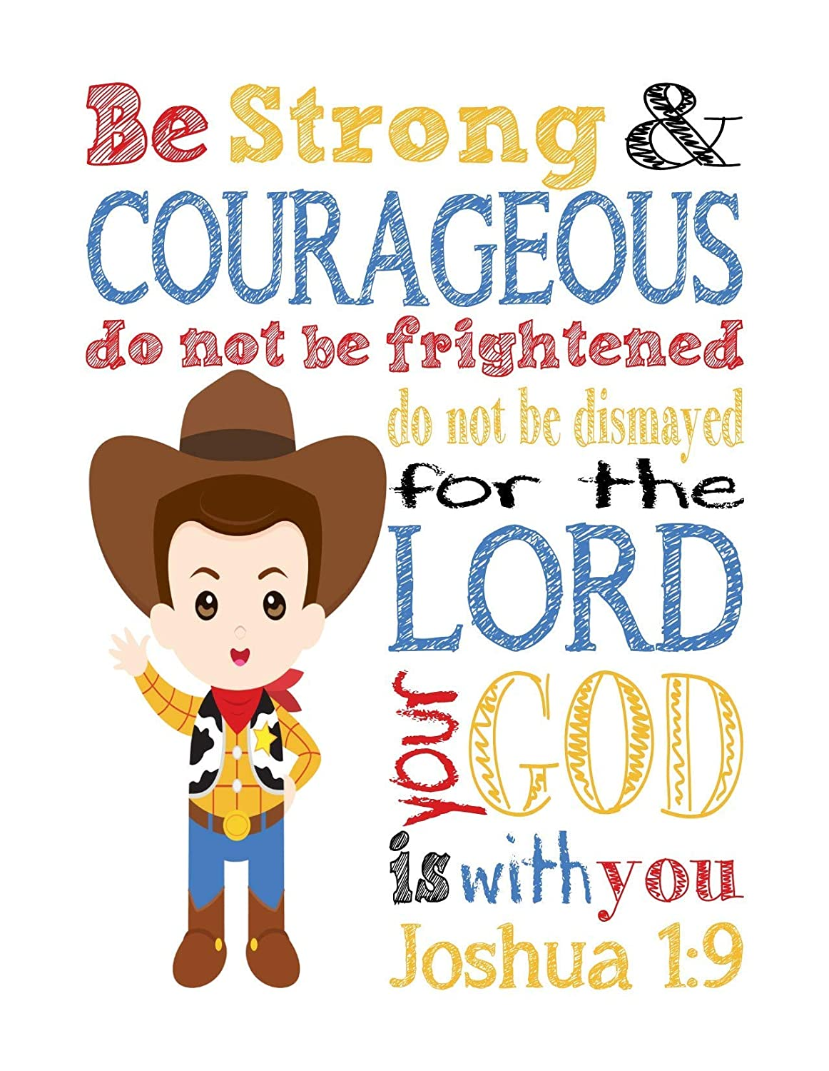Woody Toy Story Inspirational Nursery Decor Print Be Strong /& Courageous