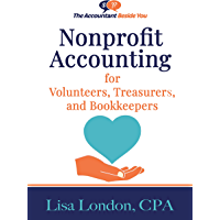 Nonprofit Accounting for Volunteers, Treasurers, and Bookkeepers (The Accountant Beside You)