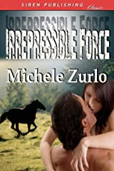 Irrepressible Force (Siren Publishing Classic) Paperback