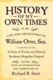 History of My Own Times; or, the Life and Adventures of William Otter, Sen., Comprising a Series of Events, and Musical Incidents Altogether Original (Documents in American Social History)