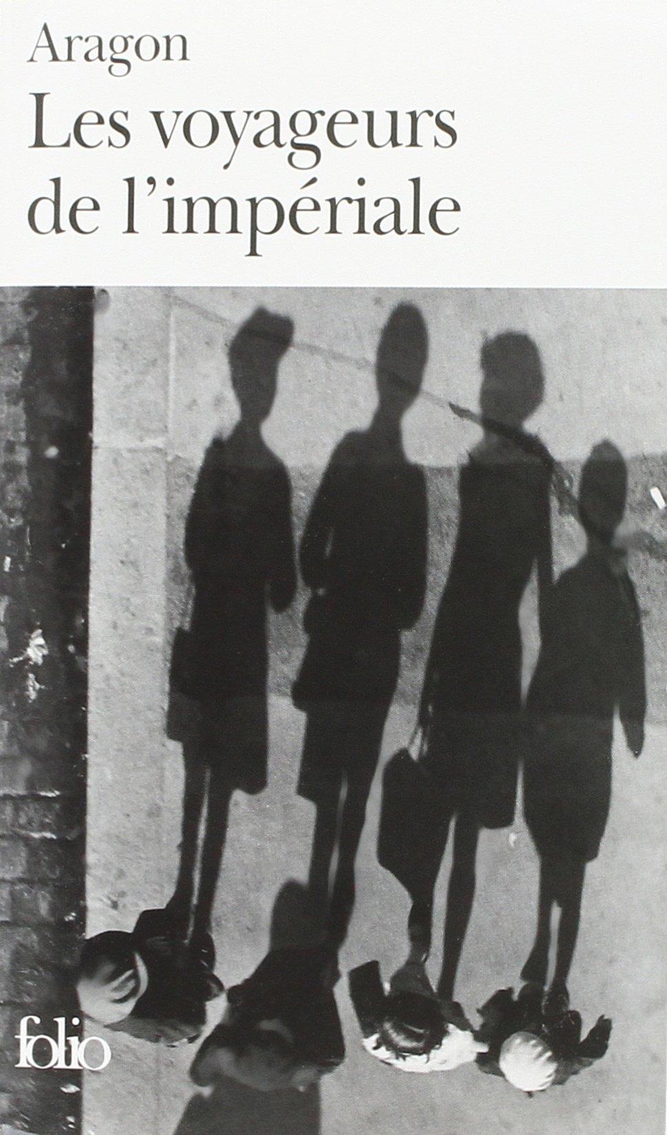 Les voyageurs de l'impériale (cycle Le Monde Réel, T3) - Louis Aragon