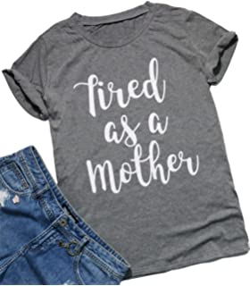 5acc581b Tired as a Mother Letters Print T-Shirt for Women,Casual Round Neck T