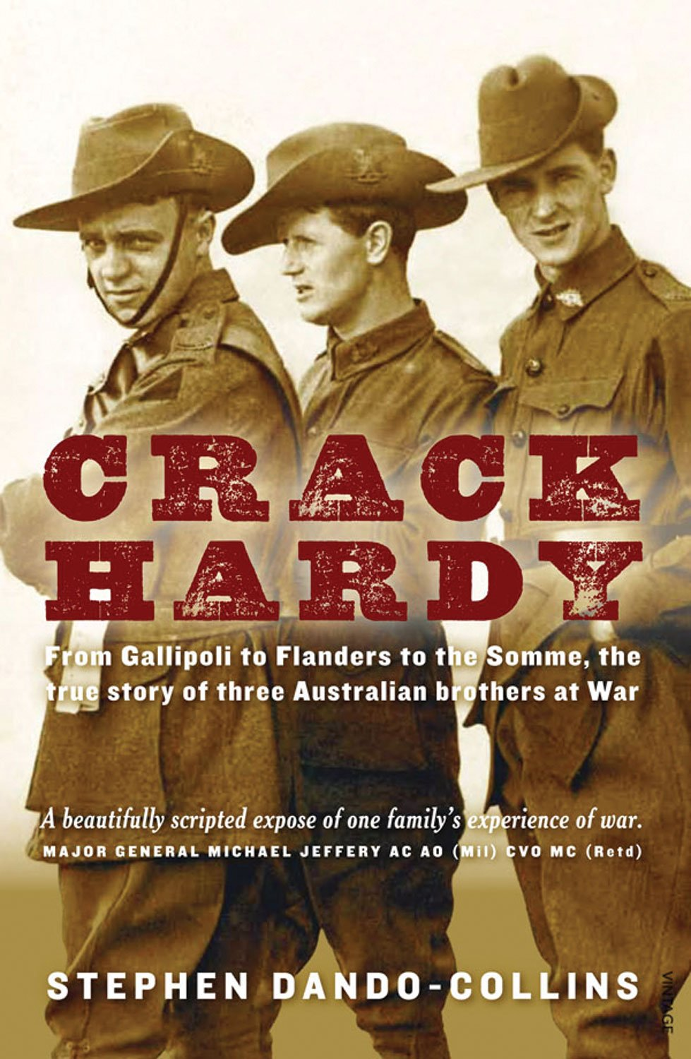 Crack Hardy: From Gallipoli to Flanders to the Somme, the True Story of Three Australian Brothers at War pdf epub