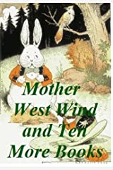 MOTHER WEST WIND STORIES AND TEN MORE BOOKS (ILLUSTRATED) Kindle Edition