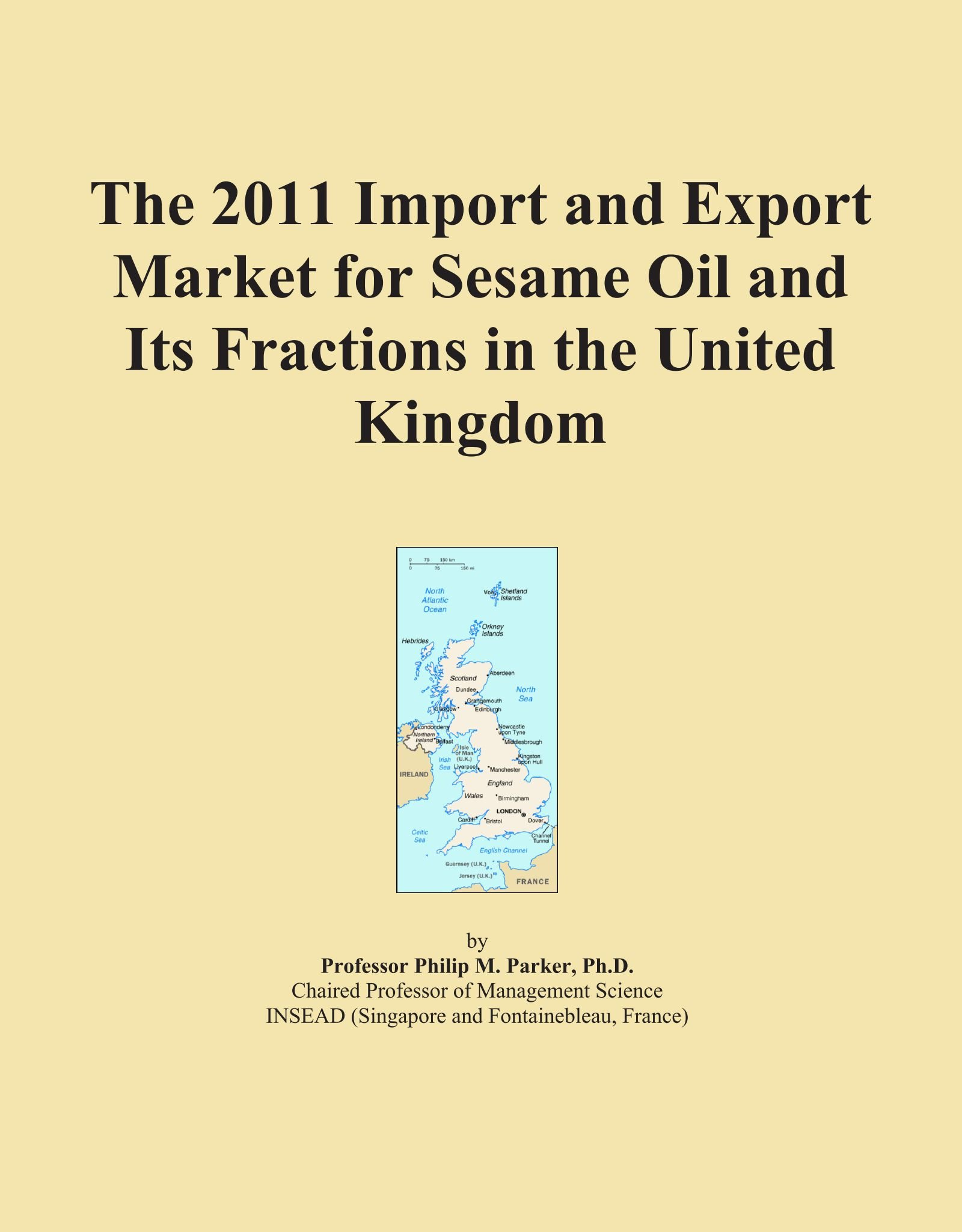 Read Online The 2011 Import and Export Market for Sesame Oil and Its Fractions in the United Kingdom ebook