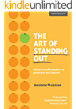The Art of Standing Out: School Transformation, to Greatness and Beyond
