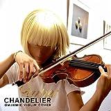 Sia - Chandelier | OMJamie Violin Cover