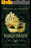 Masquerade: A Regency Romance (Allingham Regency Classics Book 3)