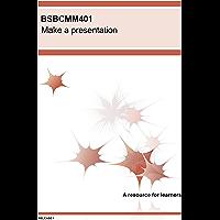BSBCMM401 Make a presentation (BSB Training Resources)
