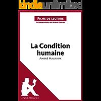 La Condition humaine d'André Malraux (Fiche de lecture): Résumé complet et analyse détaillée de l'oeuvre (French Edition)