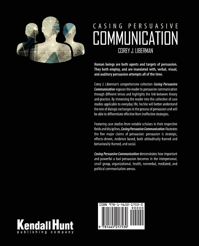 Casing Persuasive Communication: Amazon co uk: Corey Liberman