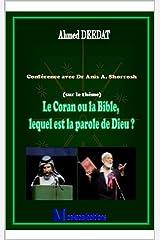 Le Coran ou la Bible, lequel est la parole de Dieu ?: Conférence avec Dr Anis A. Shorrosh (French Edition) Kindle Edition