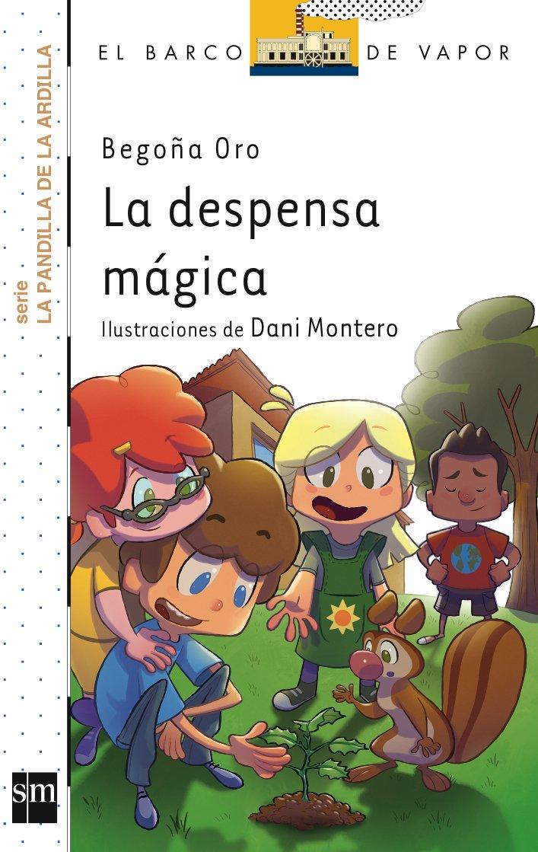 La Despensa Mágica (Barco de Vapor Blanca): Amazon.es: Begoña Oro Pradera,  Daniel Montero Coira: Libros