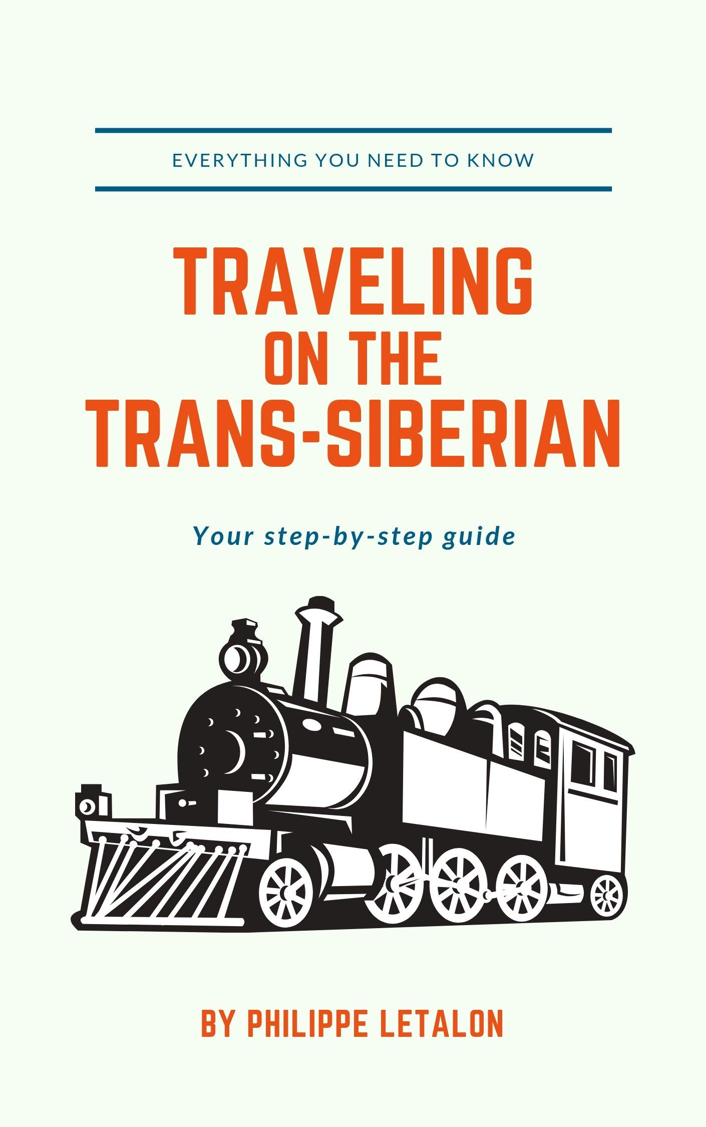 Traveling On The Trans Siberian  Your Step By Step Guide  English Edition