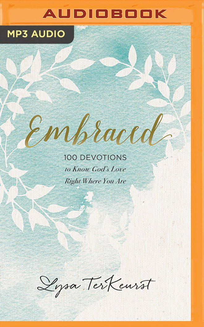 Read Online Embraced: 100 Devotions to Know God Is Holding You Close PDF