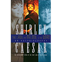 The Lady, The Melody, and the Word: The Inspirational Story of the First Lady of Gospel book cover