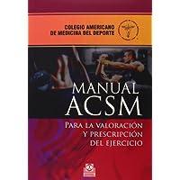 Manual ACSM. Para La Valoración Y Prescripción Del Ejercicio (Medicina)