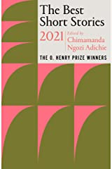 The Best Short Stories 2021: The O. Henry Prize Winners (The O. Henry Prize Collection) Kindle Edition
