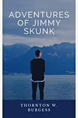 Adventures of Jimmy Skunk (illustrated) Kindle Edition